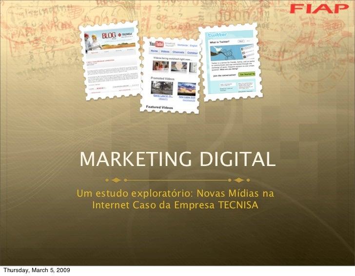 MARKETING DIGITAL                           Um estudo exploratório: Novas Mídias na                             Internet C...