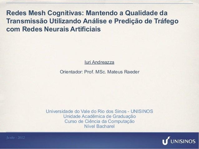 Redes Mesh Cognitivas: Mantendo a Qualidade da  Transmissão Utilizando Análise e Predição de Tráfego  com Redes Neurais Ar...