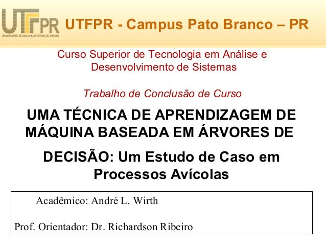 UTFPR B- aCnacom dpeu Dsa Pdaotso I Branco – PR  Curso Superior de Tecnologia em Análise e  Desenvolvimento de Sistemas  T...