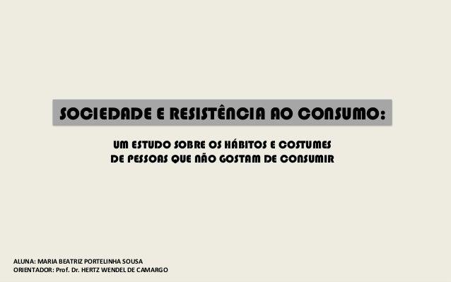 ALUNA:  MARIA  BEATRIZ  PORTELINHA  SOUSA   ORIENTADOR:  Prof.  Dr.  HERTZ  WENDEL  DE  CAMARGO   ...