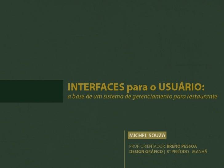 INTERFACES para o USUÁRIO - a base de um sistema de gerenciamento para restaurante