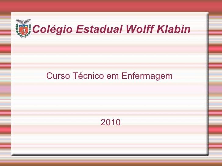 Colégio Estadual Wolff Klabin Curso Técnico em Enfermagem  2010