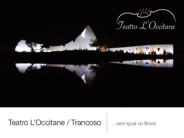 Teatro L'Occitane / Trancoso …sem igual no Brasil