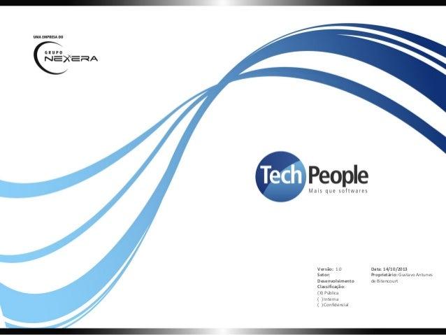 Versão: 1.0 Setor: Desenvolvimento Classificação: (X) Pública ( ) Interna ( ) Confidencial  Data: 14/10/2013 Proprietário:...