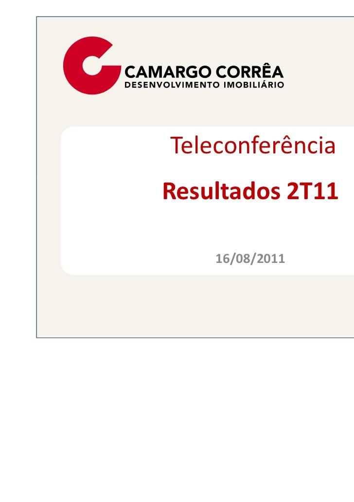 TeleconferênciaResultados 2T11    16/08/2011