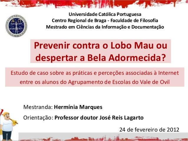 Universidade Católica Portuguesa              Centro Regional de Braga - Faculdade de Filosofia             Mestrado em Ci...