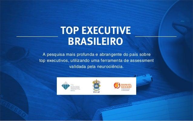 A pesquisa mais profunda e abrangente do país sobre top executivos, utilizando uma ferramenta de assessment validada pela ...