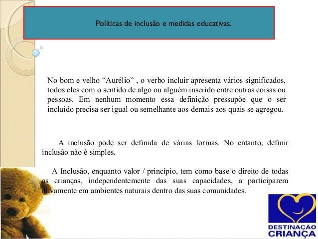 """No bom e velho """"Aurélio"""" , o verbo incluir apresenta vários significados, todos eles com o sentido de algo ou alguém inser..."""