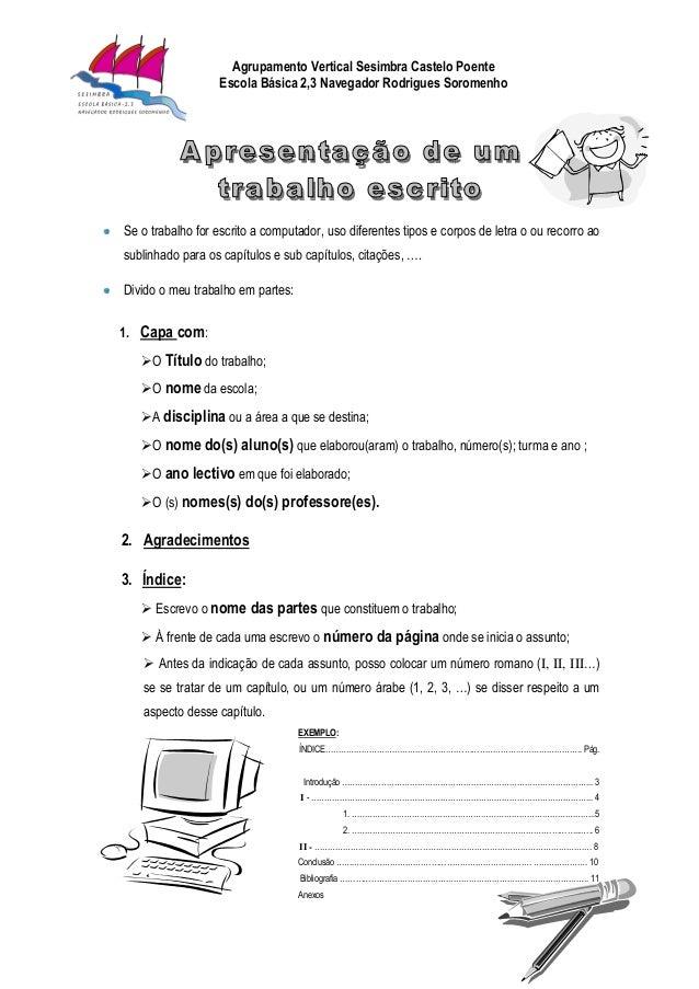 Agrupamento Vertical Sesimbra Castelo Poente Escola Básica 2,3 Navegador Rodrigues Soromenho Se o trabalho for escrito a c...