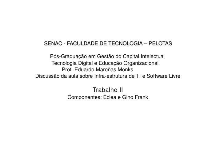 SENAC - FACULDADE DE TECNOLOGIA – PELOTAS Pós-Graduação em Gestão do Capital Intelectual Tecnologia Digital e Educação Org...