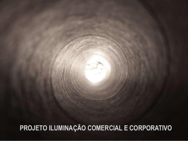 PROJETO ILUMINAÇÃO COMERCIAL E CORPORATIVO