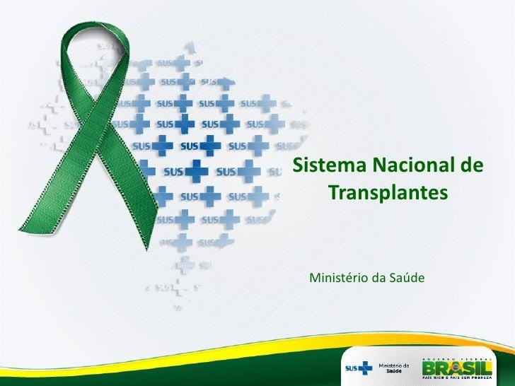 Sistema Nacional de    Transplantes Ministério da Saúde