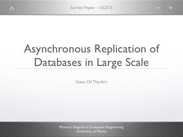 Survey Paper - UCE15Asynchronous Replication of  Databases in Large Scale                 State Of The Art       Masters D...