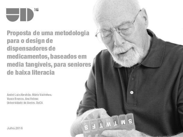 Proposta de uma metodologia para o design de dispensadores de medicamentos, baseados em media tangíveis, para seniores de ...