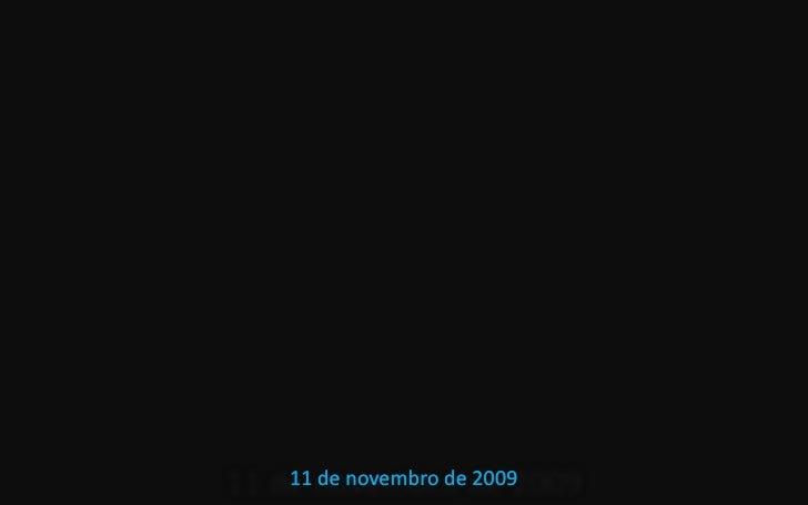 11 de outubro de 2009<br />11 de outubro de 2009<br />