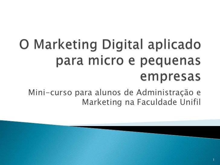 Mini-curso para alunos de Administração e             Marketing na Faculdade Unifil                                       ...