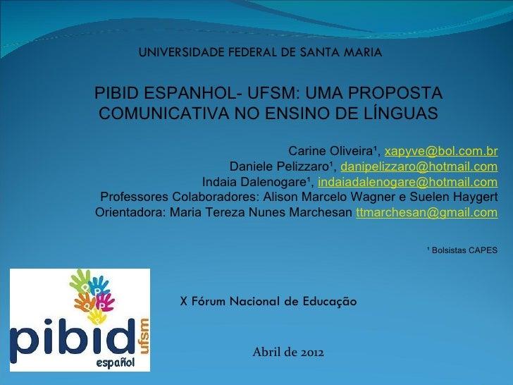 UNIVERSIDADE FEDERAL DE SANTA MARIAPIBID ESPANHOL- UFSM: UMA PROPOSTACOMUNICATIVA NO ENSINO DE LÍNGUAS                    ...