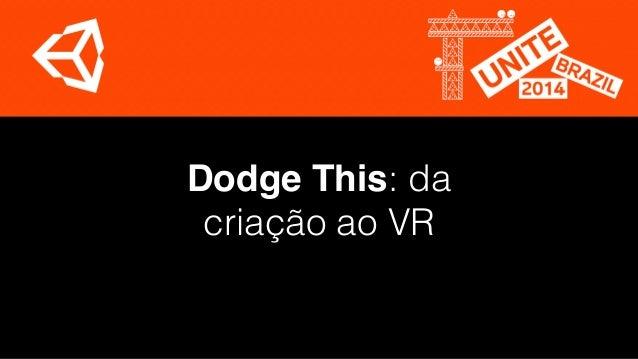 Dodge This: da  criação ao VR