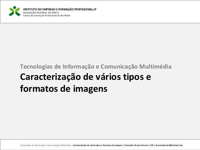 INSTITUTO DO EMPREGO E FORMAÇÃO PROFISSIONAL,IP DELEGAÇÃO REGIONAL DO NORTE Centro de Formação Profissional de Rio Meão Te...