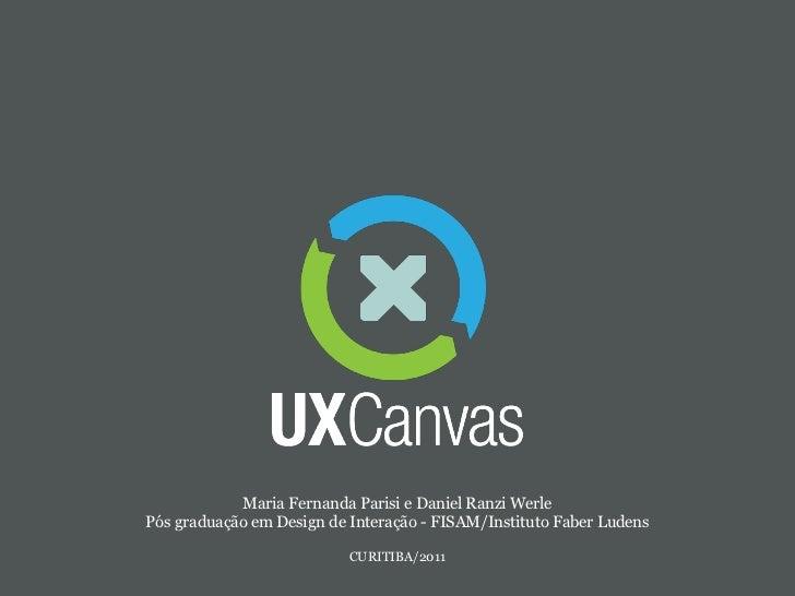 Maria Fernanda Parisi e Daniel Ranzi WerlePós graduação em Design de Interação - FISAM/Instituto Faber Ludens             ...