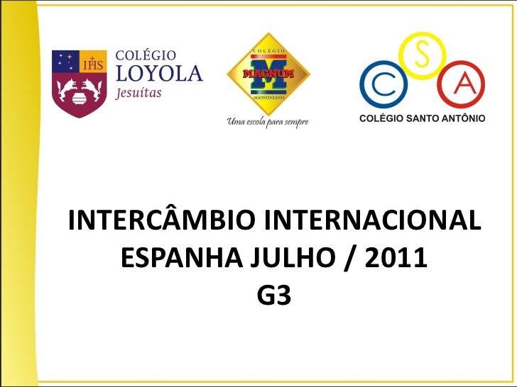INTERCÂMBIO INTERNACIONAL   ESPANHA JULHO / 2011            G3