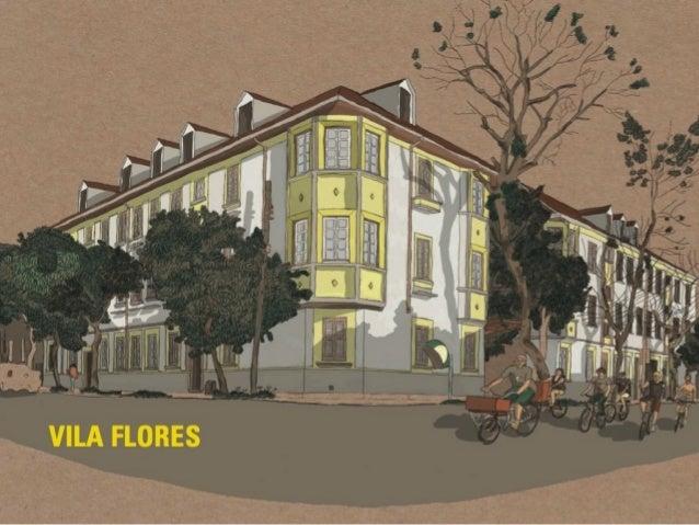 Vila Flores É um complexo arquitetônico multifuncional focado em atividades criativas e inovadoras no bairro Floresta, em ...