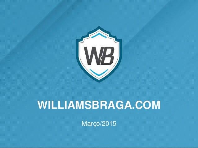 WILLIAMSBRAGA.COM Março/2015