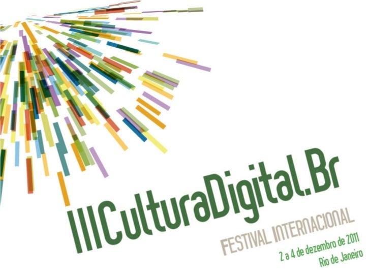 Apresentação do Festival CulturaDigital.Br