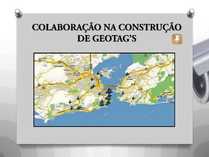 COLABORAÇÃO NA CONSTRUÇÃO DE GEOTAG'S                  <br />