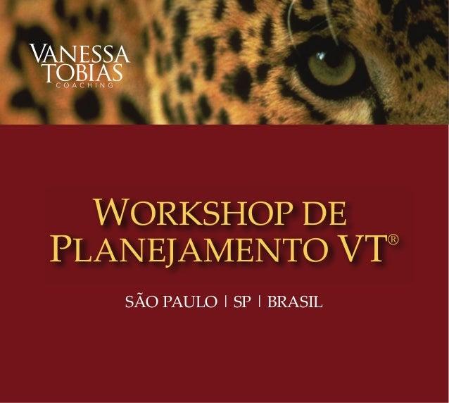PROGRAMA DE PALESTRAS WORKSHOP DE PLANEJAMENTO VT® SÃO PAULO | SP | BRASIL