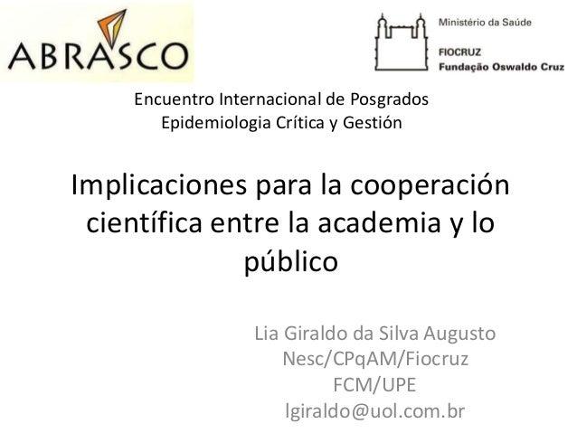 Encuentro Internacional de Posgrados Epidemiologia Crítica y Gestión  Implicaciones para la cooperación científica entre l...