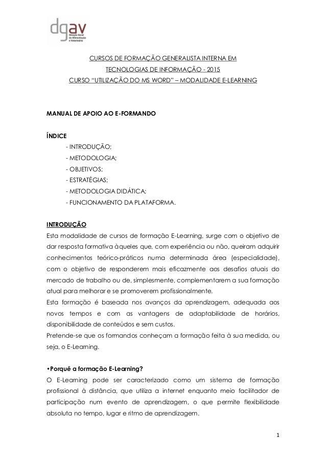 """1 CURSOS DE FORMAÇÃO GENERALISTA INTERNA EM TECNOLOGIAS DE INFORMAÇÃO - 2015 CURSO """"UTILIZAÇÃO DO MS WORD"""" – MODALIDADE E-..."""
