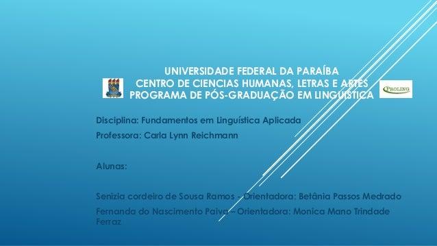 UNIVERSIDADE FEDERAL DA PARAÍBA  CENTRO DE CIENCIAS HUMANAS, LETRAS E ARTES  PROGRAMA DE PÓS-GRADUAÇÃO EM LINGUISTICA  Dis...