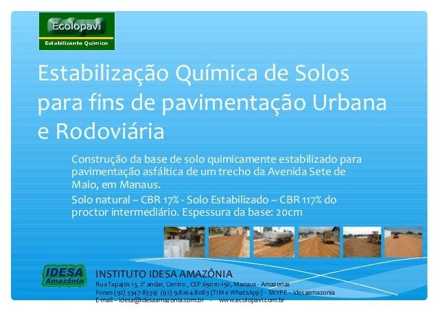 Estabilização Química de Solos para fins de pavimentação Urbana e Rodoviária Construção da base de solo quimicamente estab...