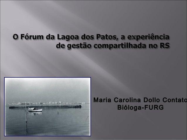 Maria Carolina Dollo Contato Bióloga-FURG