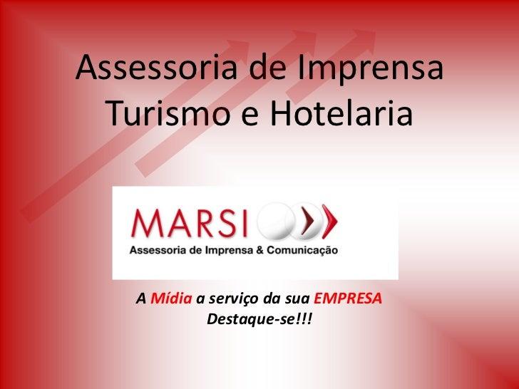 Assessoria de Imprensa  Turismo e Hotelaria   A Mídia a serviço da sua EMPRESA            Destaque-se!!!