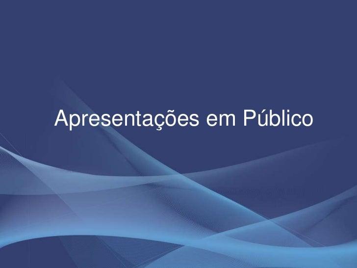 Apresentações em Público<br />