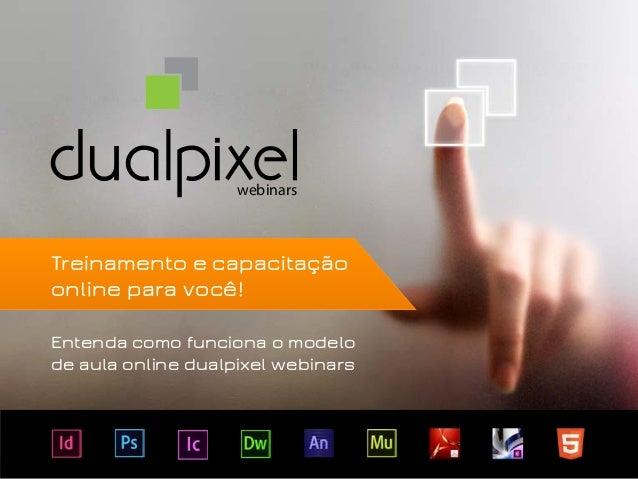 webinarsEntenda como funciona o modelode aula online dualpixel webinarsTreinamento e capacitaçãoonline para você!