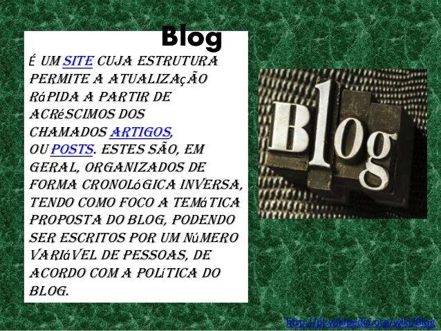 É um site cuja estrutura permite a atualização rápida a partir de acréscimos dos chamados artigos, ou posts. Estes são, em...
