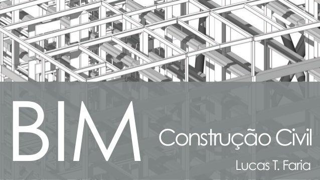 BIMConstruçãoCivil Lucas T. Faria