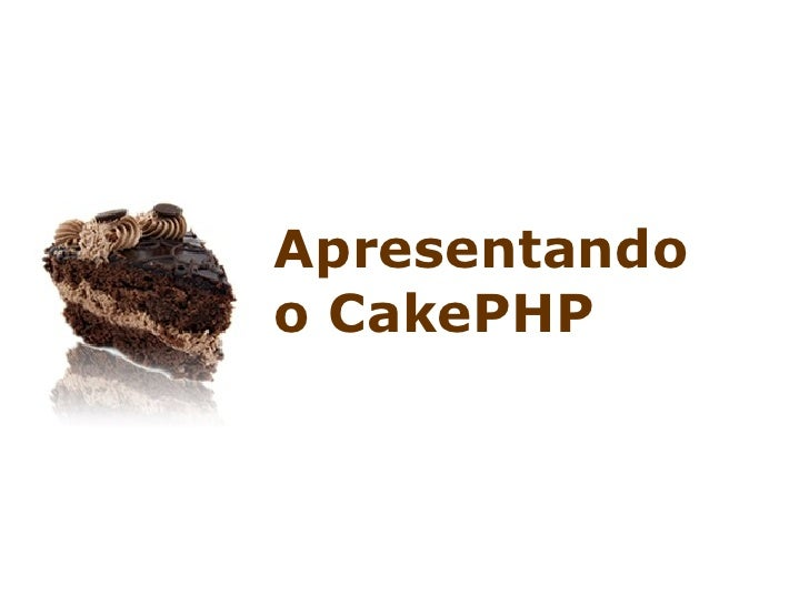Apresentando o CakePHP