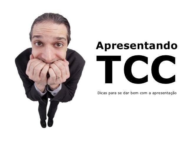 ApresentandoTCCDicas para se dar bem com a apresentação