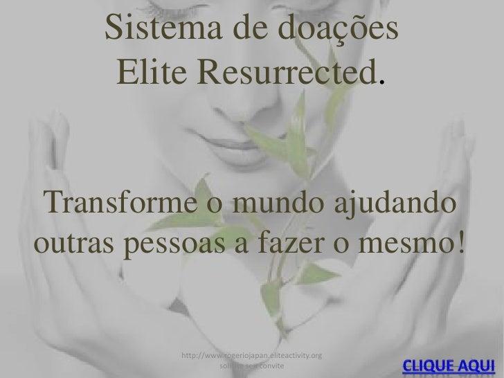 Sistema de doações <br />Elite Resurrected.<br />Transforme o mundo ajudando outras pessoas a fazer o mesmo!<br />1<br />h...