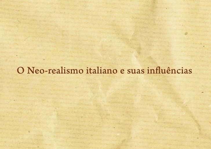 O Neo-realismo italiano e suas influências