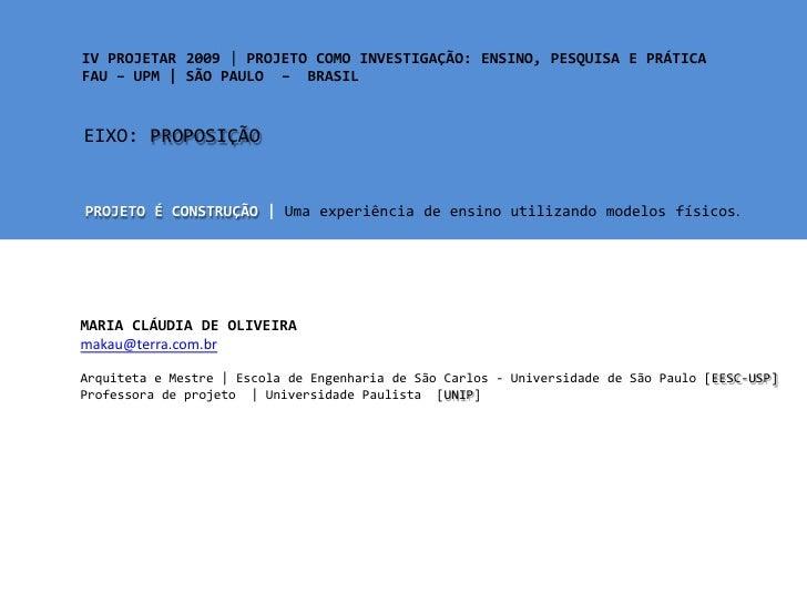 IV PROJETAR 2009| PROJETO COMO INVESTIGAÇÃO: ENSINO, PESQUISA E PRÁTICA<br />FAU – UPM | SÃO PAULO  –  BRASIL <br />EIXO: ...