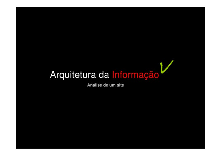 Arquitetura da Informação                              v         Análise de um site