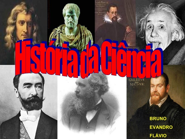 História da Ciência BRUNO EVANDRO FLÁVIO