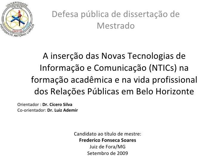 A inserção das Novas Tecnologias de Informação e Comunicação (NTICs) na formação acadêmica e na vida profissional dos Rela...