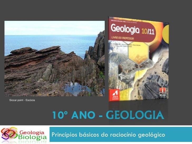 Siccar point - Escócia                              10º ANO - GEOLOGIA                          Princípios básicos do raci...