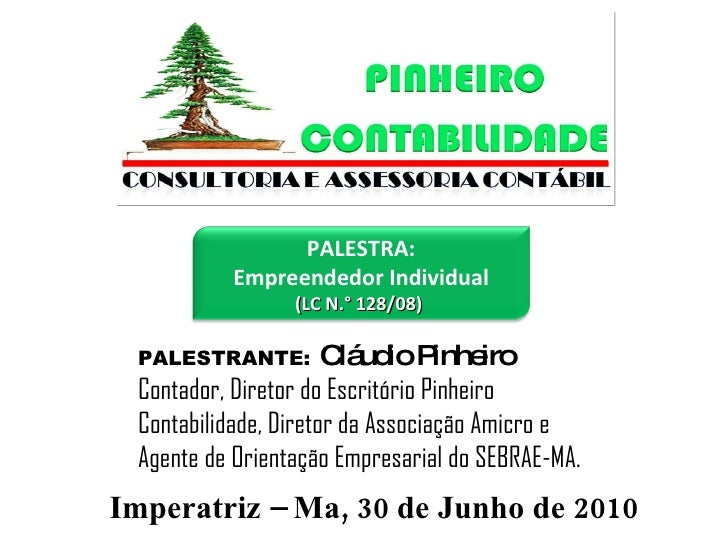 PALESTRANTE:   Cláudio Pinheiro Contador, Diretor do Escritório Pinheiro Contabilidade, Diretor da Associação Amicro e Age...